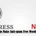 10 Tips Make Anti-spam Free WordPress Blog