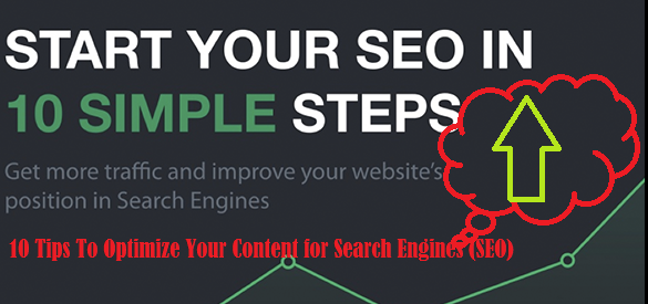 10 Tips To Optimize Your Content for Search Engines (SEO)