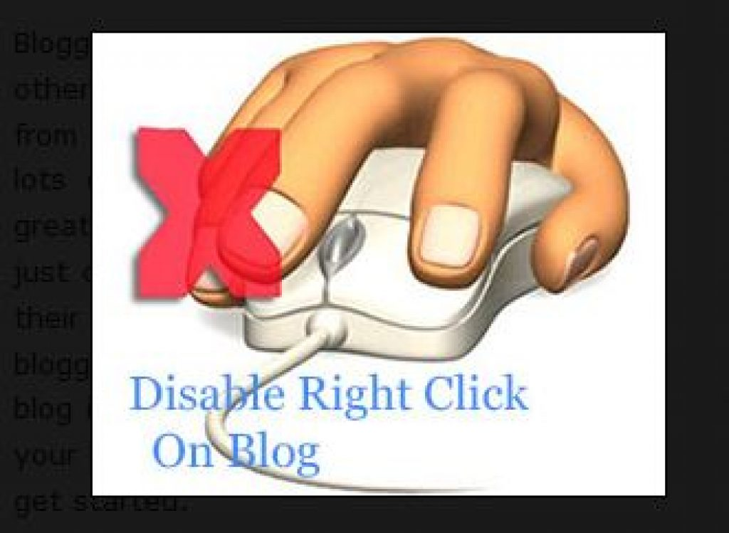 Disable Right Click On Your Blog To Prevent Copy/Paste
