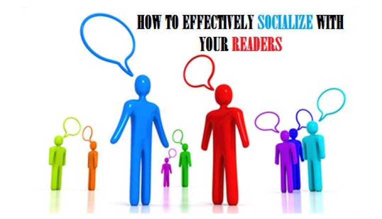 How And Why To Socialize With Your Blog Readers In An Effective Manner